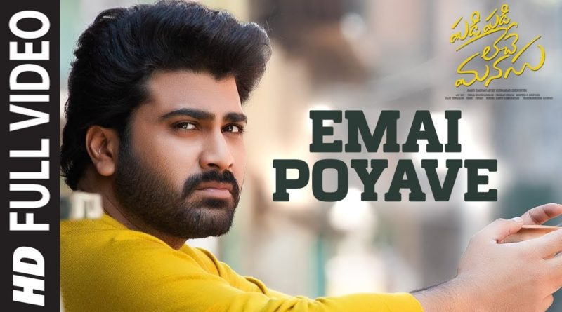Emai-Poyave-lyrics-from-Padi-Padi-Leche-Manasu
