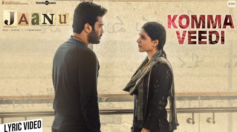 Komma Veedi song lyrics in English - Jaanu