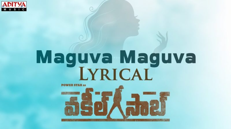 Maguva Maguva song lyrics - Vakeel Saab