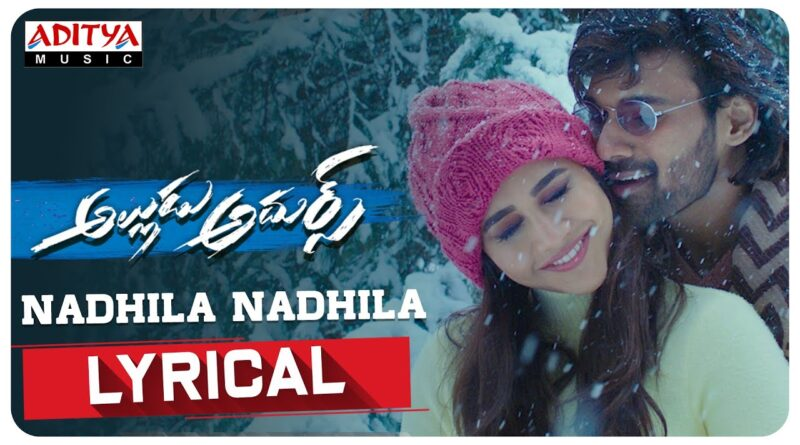 Nadhila-Nadhila-song-lyrics-Alludu-Adhurs