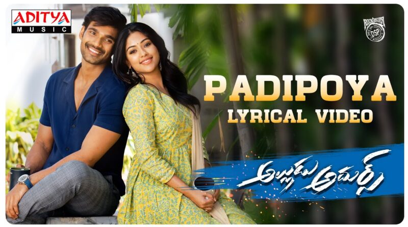 Padipoya song lyrics - Alludu Adhurs